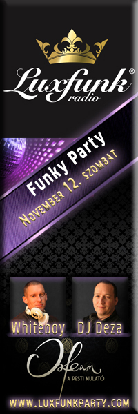 Luxfunk Radio Funky Party, Whiteboy & Dj Deza, 2011. november 12., Orfeum Club