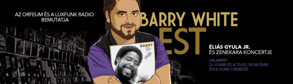 Barry White est az Orfeumban Éliás Jr. és zenekarával