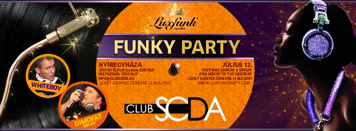 Luxfunk Radio Funky Party - 2013.07.12. Club Soda, Nyíregyháza