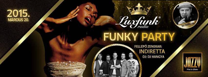 Luxfunk Radio Funky Party + In Diretta Koncert - 2015.03.20. @ Jazzy Pub
