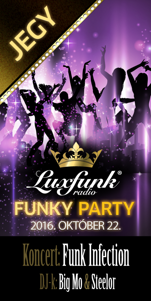 Luxfunk Party jegy - 2016.10.22 @ New Orleans Club, Budapest