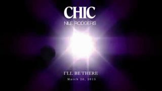 Nile Rodgers & Chic - I'll Be There