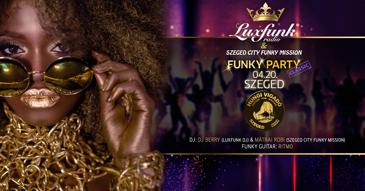 Luxfunk Part 2018.04.20 @Hungi Vigadó, Szeged