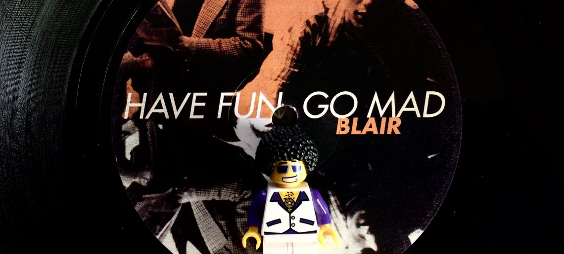 Blair – Have Fun Go Mad