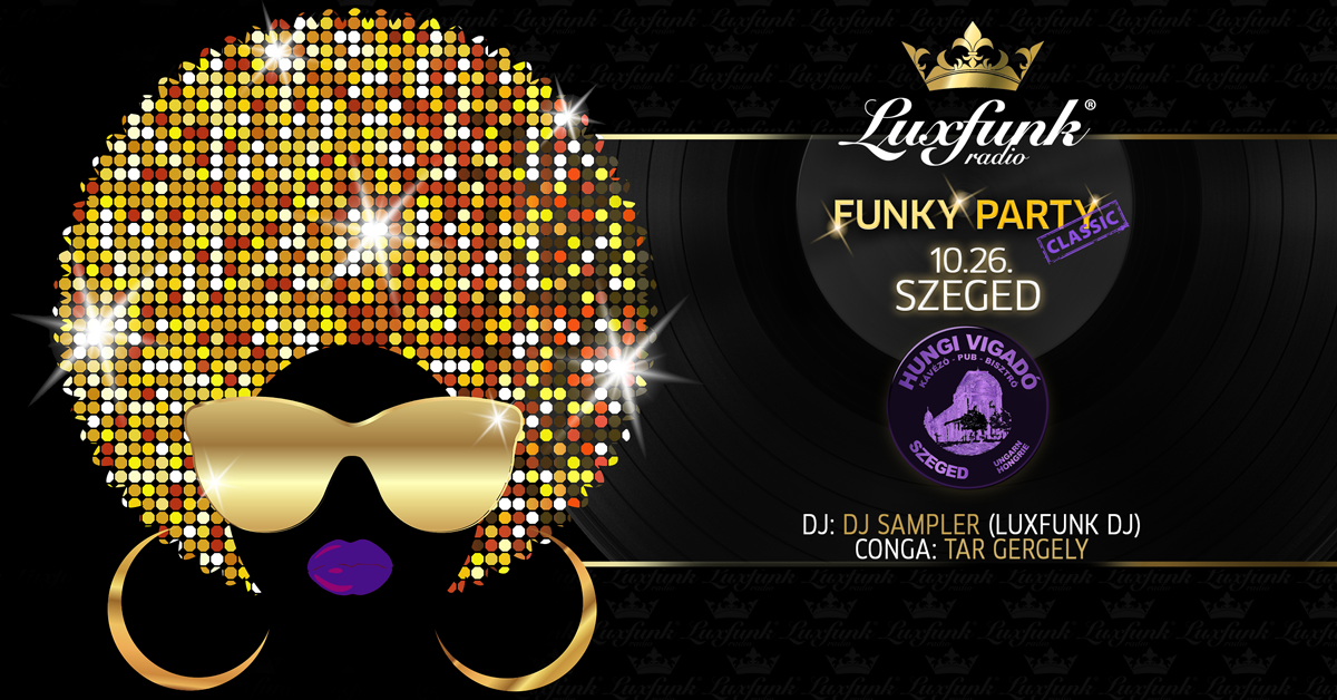 Luxfunk Radio Funky Party 2018.10.26 @ Szeged, Hungi Vigadó