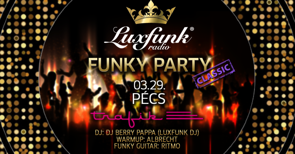 luxfunk radio funky party pécs trafik_1200x628