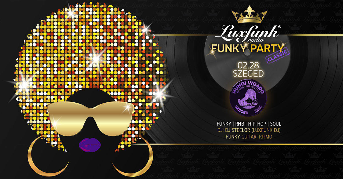 Luxfunk Radio Funky Party 2020.02.28. @Hungi Vigadó, Szeged
